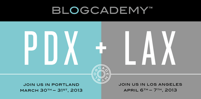 The Blogcademy is coming to Portland & Los Angeles!