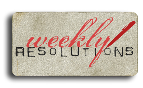 Weekly resolutions