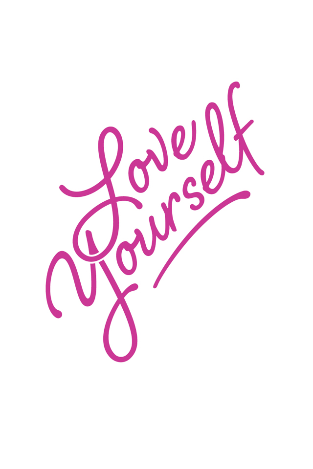 Love Yourself Wallpaper Iphone : Radical Self Love Wallpaper For Your Phone! - Gala Darling
