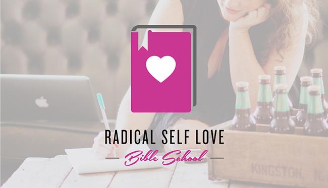 Radical Self Love Bible School
