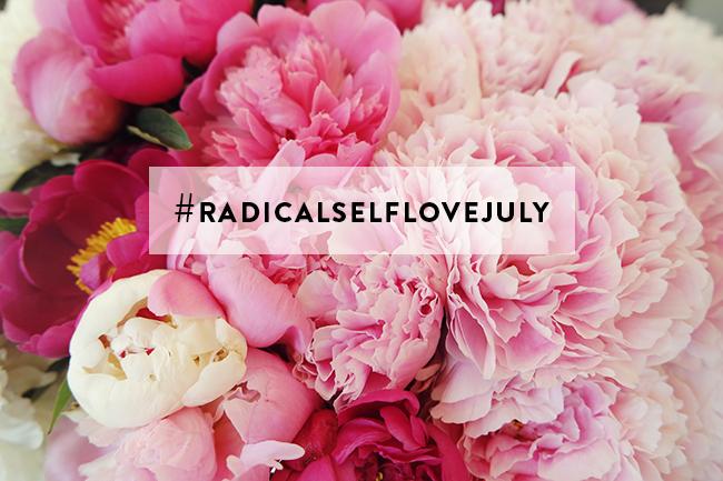 #radicalselflovejuly Instagram Challenge!